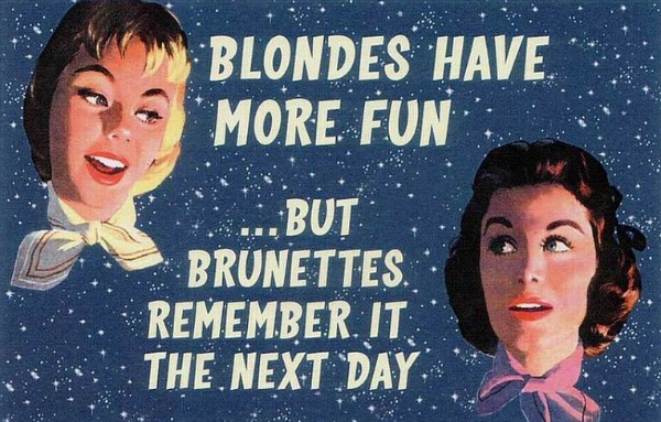 blondes have more fun but brunettes remember it the next day
