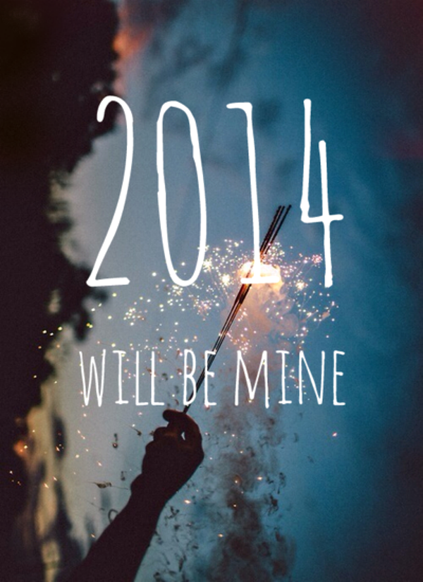 2014 will be mine