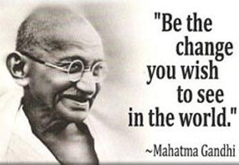 Be_the_change_you_wish_to_see_Mahatma_Gandhi