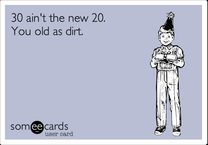 30 ain't the new 20