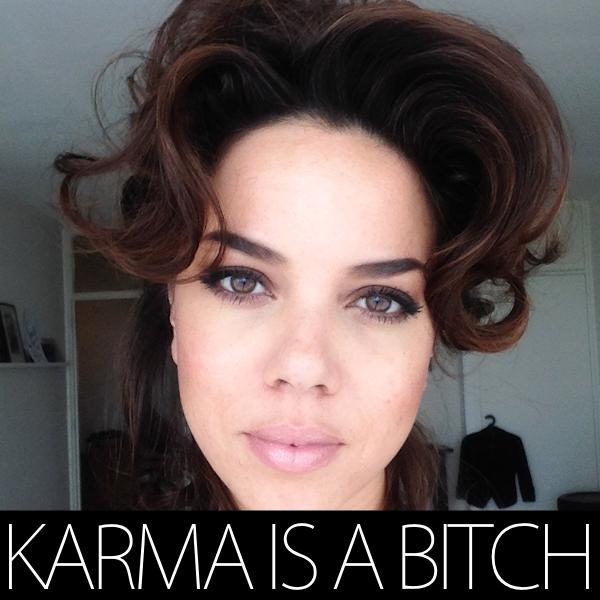 Karma is a bitch (1)